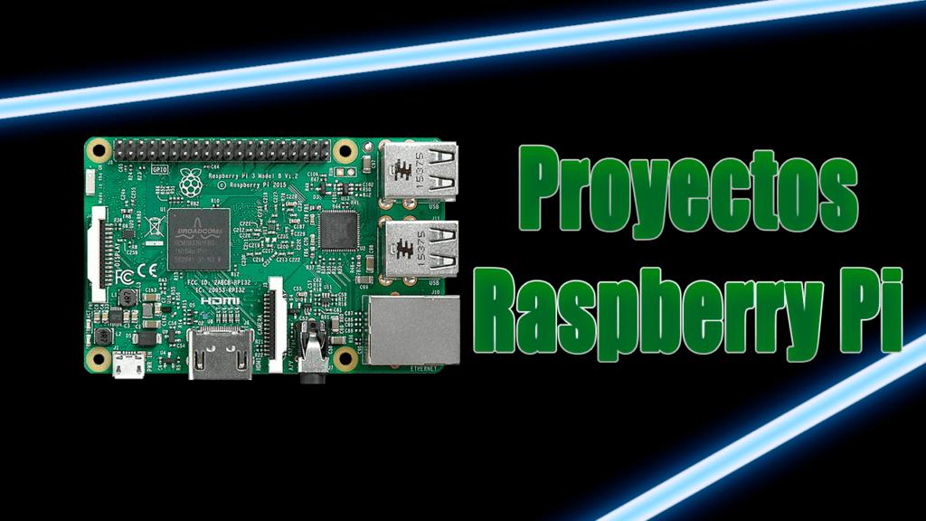 Proyectos Raspberry Pi 1