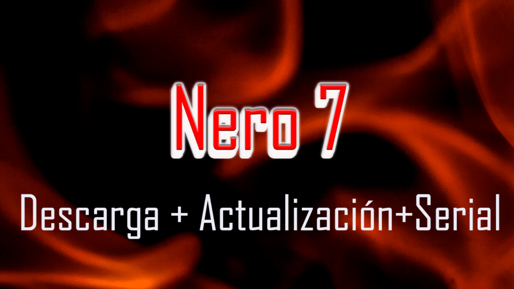 Descarga Nero 7 Vision Xtra